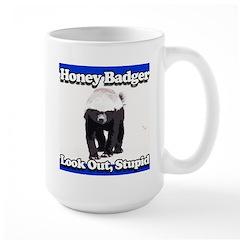 Honey Badger Look Out Stupid Mug