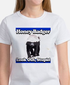 Honey Badger Look Out Stupid Women's T-Shirt