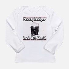 Honey Badger Look Out Stupid Long Sleeve Infant T-