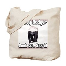 Honey Badger Look Out Stupid Tote Bag