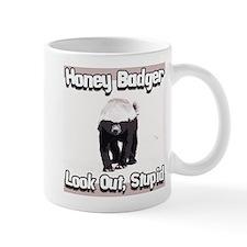 Honey Badger Look Out Stupid Small Mug