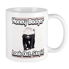 Honey Badger Look Out Stupid Small Mugs