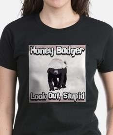 Honey Badger Look Out Stupid Tee