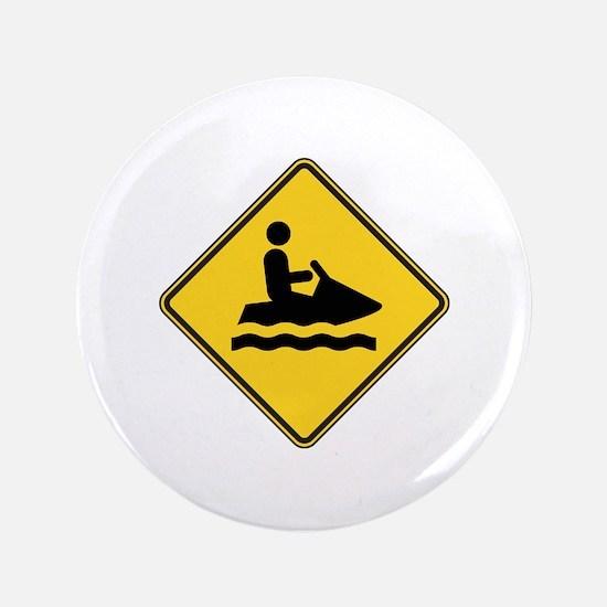 """Warning : Jetski 3.5"""" Button"""