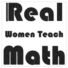 Real Women Teach Math Poster
