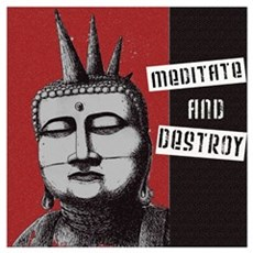 Meditate and Destroy Poster