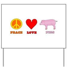 Peace Love Pigs Yard Sign