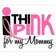 I Think Pink For My Mommy 1 Poster