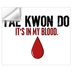 In My Blood (Tae Kwon Do) Wall Decal