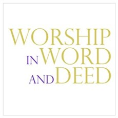 Worship in Word and Deed Poster