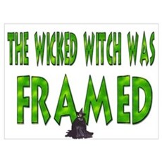The Wicked Witch Was Framed Framed Print