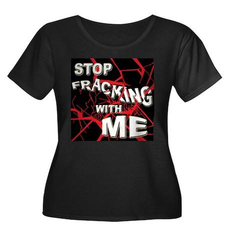 Stop Fracking w/Me Women's Plus Size Scoop Neck Da