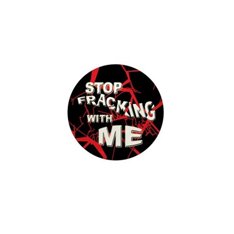 Stop Fracking w/Me Mini Button (100 pack)