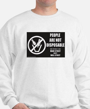 People Are Not Disposable 2010 Sweatshirt