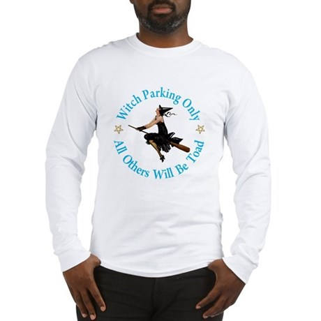 Witch Parking Only Long Sleeve T-Shirt