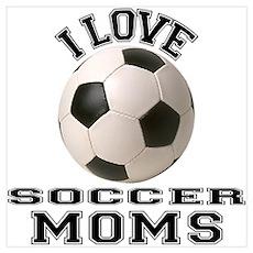I Love Soccer Moms Poster