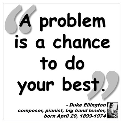 Ellington Best Quote Poster