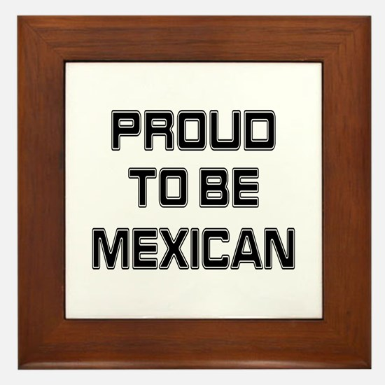 Proud to be Mexican Framed Tile
