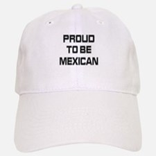Proud to be Mexican Cap