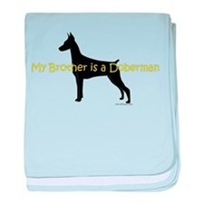 My Brother is a Doberman baby blanket