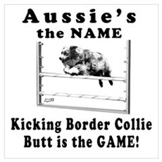 Aussies Kick Butt-Agility Humor Poster