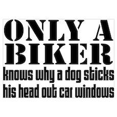 Only a Biker Poster