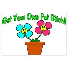 Get Your Own Pot Poster