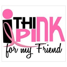 I Think Pink For My Friend 1 Poster