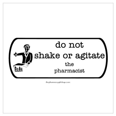 Do not shake or agitate pharm Poster
