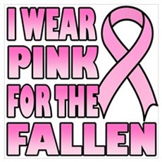 I Wear Pink for the Fallen Pink Ribbon Small Poste Poster
