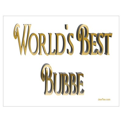 Wold's Best Bubbe Poster