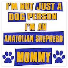 Anatolian shepherd Mommy Poster