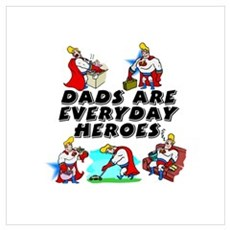 Dads Are Everyday Heroes Poster