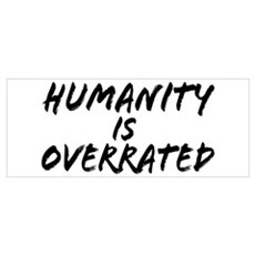 Humanity is Overrated Framed Print