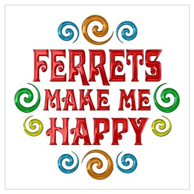 Ferret Happiness Poster