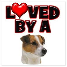 Loved by a Jack Russell Poster