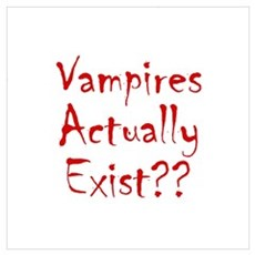 Vampires Actually Exist Poster