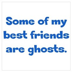 My Best Friends are Ghosts Poster