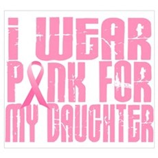 I Wear Pink For My Daughter 16 Poster