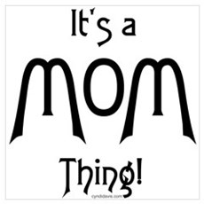 It's a Mom Thing! Canvas Art