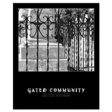 """""""Gated Community"""" Poster"""
