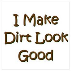 I Make Dirt Look Good Framed Print