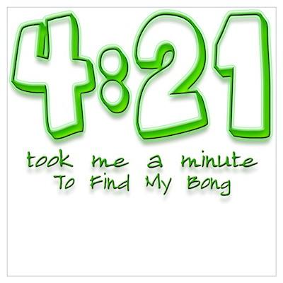 4:21 Funny Lost Bong Pot Desi Poster