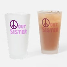 Peace Out Sister Drinking Glass