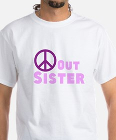 Peace Out Sister Shirt