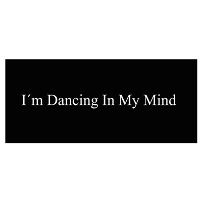 Dancing In My Mind bw Poster