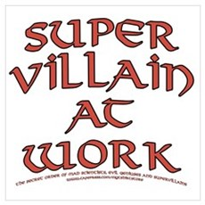Supervillain at Work Poster