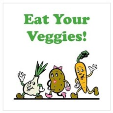 Eat Your Veggies Poster