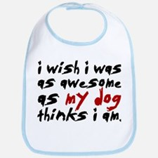 'I Wish I Was As Awesome' Bib