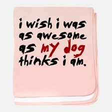 'I Wish I Was As Awesome' baby blanket
